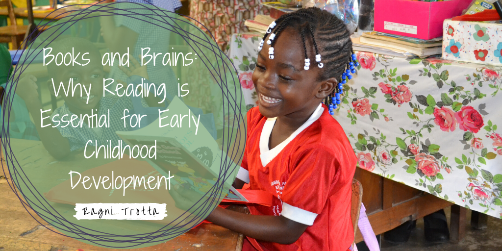 Books and Brains: Why Reading is Essential for Early Childhood Development